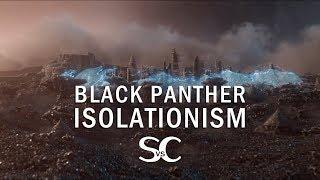 Science vs Cinema: BLACK PANTHER Isolationism