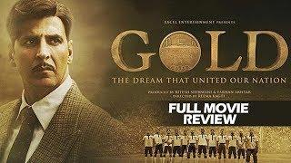 Gold | Full Movie Review | Akshay Kumar | Mouni Roy | Kunal Kapoor | Vineet Kumar Singh