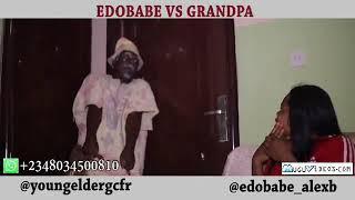 Edo Babe Vs GrandPa - Edo Babe Comedy