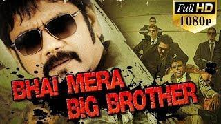 Bhai Mera Big Brother (Bhai) 2018 Full 1080p HD Hindi Dubbed Movie