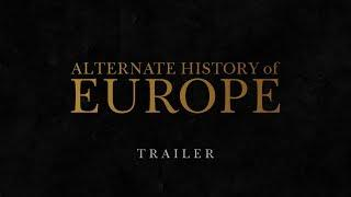 Alternate History of Europe | Trailer