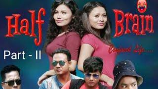 Half Brain Bodo & Assamese Comedy Full Movie 2018// Part - 2