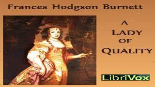Lady of Quality | Frances Hodgson Burnett | Historical Fiction, Romance | Audiobook | English | 3/6