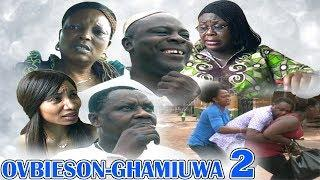 OVBIESON-GHAMIUWA PART 2 - LATEST BENIN COMEDY MOVIES