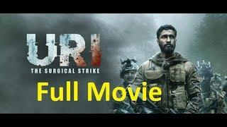 URI Surgical Strike Full Movie in 2019 HD Vicky Kaushal | jukebox