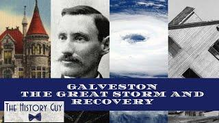 "The 1900 ""Great Storm"" and Raising Galveston."