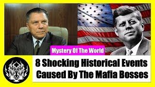 8 Shocking Historical Events Caused By The Mafia Bosses