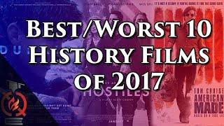 Best/Worst 10 History Films of 2017 | Based on a True Story