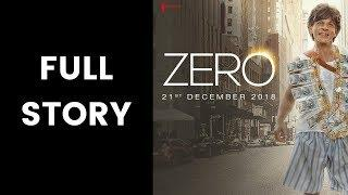 Zero Movie Full Story; Full Story of Zero Film; Shah Rukh Khan, Anushka Sharma and Katrina Kaif