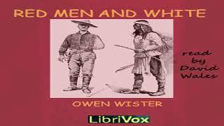 Red Men And White | Owen Wister | Action & Adventure Fiction, Historical Fiction | Book | 2/6