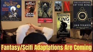 Every Upcoming Fantasy/Scifi Adaptation!