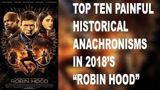 Top Ten Painful Historical Anachronisms in 2018's Robin Hood