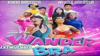 WANDER BRA-  ( 2018 ) Kakal Bautista and Myrile Sarrosa -HD copy  full movie