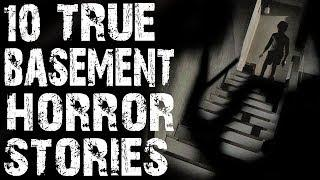 10 TRUE Absolutely Terrifying Basement Horror Stories To Creep You Out! | (Scary Stories)