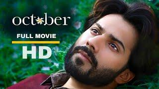 October Full Movie HD (2018) | Varun Dhawan Latest  Full Movie HD Hindi |Latest Bollywood full movie