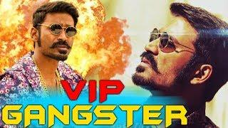VIP Gangster (2018) Tamil Film Dubbed Into Hindi Full Movie | Dhanush, Kajal Aggarwal