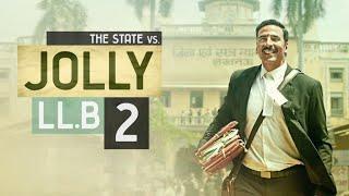 Jolly LLB 2 Full Movie (2017) | Akshay Kumar, Superhit Hindi movie