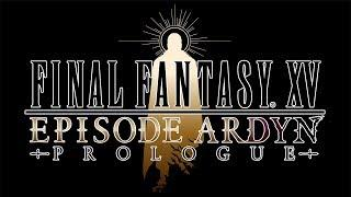 FINAL FANTASY XV: EPISODE ARDYN – PROLOGUE