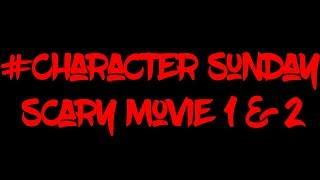 #Character Sunday (Scary Movie 1&2)