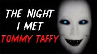 The Night I met Tommy Taffy   Creepypasta Stories    Scary Nosleep Stories (The Third Parent Series)