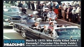 March 6, 1975: Zapruder Film Made Public