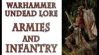 Warhammer Fantasy Lore - Armies and Infantry, Undead Lore