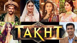 Upcoming Movie Takht | Ranveer Singh, Kareena Kapoor, Alia Bhatt, Janhvi Kapoor |Story, Release Date