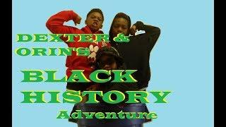 Dexter and Orin's Black History Adventure (action)- A Bird Waffle Film