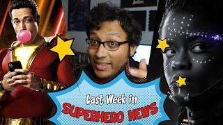 Last Week in Superhero News - Shazam! Strikes Lightning With Critics and... Wait.. SHURI?!