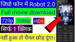 Download robot 2.0 full movie in jio phone
