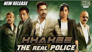 KHAKEE: The Real Police (Thoongavanam) 2018 New Released Hindi Dubbed Full Movie | Kamal Haasan