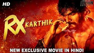 RX KARTHIK (2018) New Released Full Hindi Dubbed Movie | Full Hindi Movies 2018 | South Movie 2018