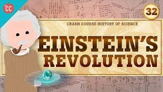 Einstein's Revolution: Crash Course History of Science #32