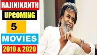 Rajinikanth Upcoming 5 Movies 2019 and 2020 With Cast and Release Date