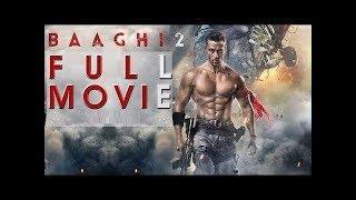 baaghi 2 full movie 2018 New HD  Hindi move baghi 2