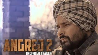 Angrej 2 Trailer ||Amrinder Gill And Aditi Sharma||New Punjabi Movie 2018