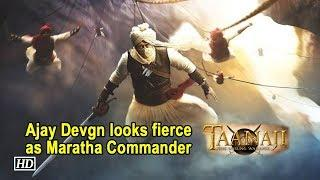 Ajay Devgn looks fierce as Maratha Commander 'Taanaji'