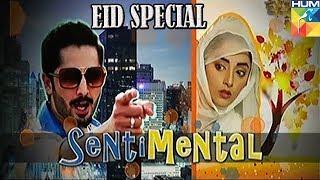 Sentimental   Eid Day Special   Comedy Telefilm   Danish Taimoor   Sanam Choudhary   Hum Drama