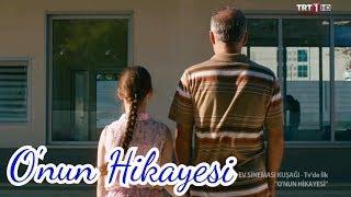 O'nun Hikayesi Yerli Film TRT Ev Sineması Full HD İzle (2018)