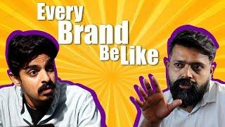 Every Brand Be Like | Bekaar Films | Comedy Skit