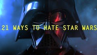 21 Ways To Hate Star Wars