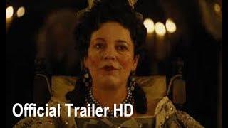 THE FAVOURITE Official Trailer HD 2018 Emma Stone, Rachel Weisz, History Movie HGTigerea