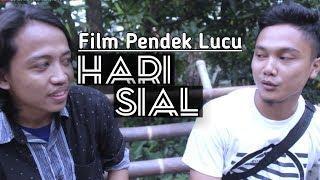 HARI SIAL - Film Pendek Lucu (Comedy)