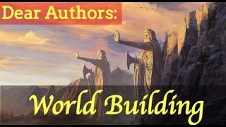 Dear Authors: Constructing Fantasy Worlds