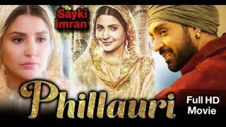 Phillauri Full Movie HD l Anushka Sharma, Diljit Dosanjh, Suraj Sharma, Mehreen Pirzada,