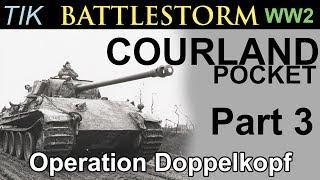 The Courland Pocket 1944-45 WW2 BATTLESTORM History Documentary Part 3 | Operation Doppelkopf