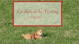 Le Mois de la Fantasy  {Weekly Vlog # 4 }