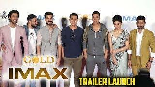 GOLD IMAX Trailer LAUNCH | Akshay Kumar , Mouni | Kunal , Amit , Vineet , Sunny | 15th August 2018