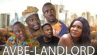 AVBE-LANDLORD [PART 1] - LATEST BENIN COMEDY MOVIES | STANLEY O IYONANWAN
