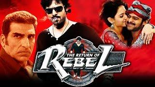 The Return of Rebel (Rebel) Telugu Hindi Dubbed Full Movie | Prabhas, Tamannaah Bhatia, Deeksha Seth